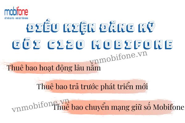 dieu-kien-dang-ky-goi-c120-mobifone