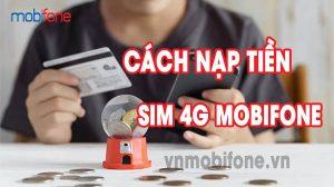 cach-nap-tien-vao-sim-4g-mobifone