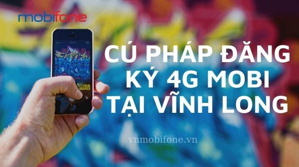 cu-phap-dang-ky-4g-mobi-tai-vinh-long