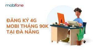 dang-ky-4g-mobi-90k-da-nang