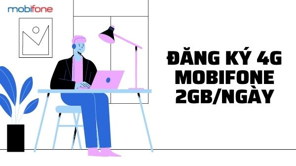 dang-ky-4g-mobifone-2gb-ngay