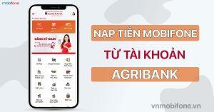 nap-tien-diên-thoai-mobifone-qua-agribank
