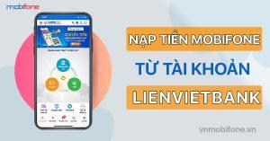 nap-tien-dien-thoai-mobifone-qua-lienvietpostbank