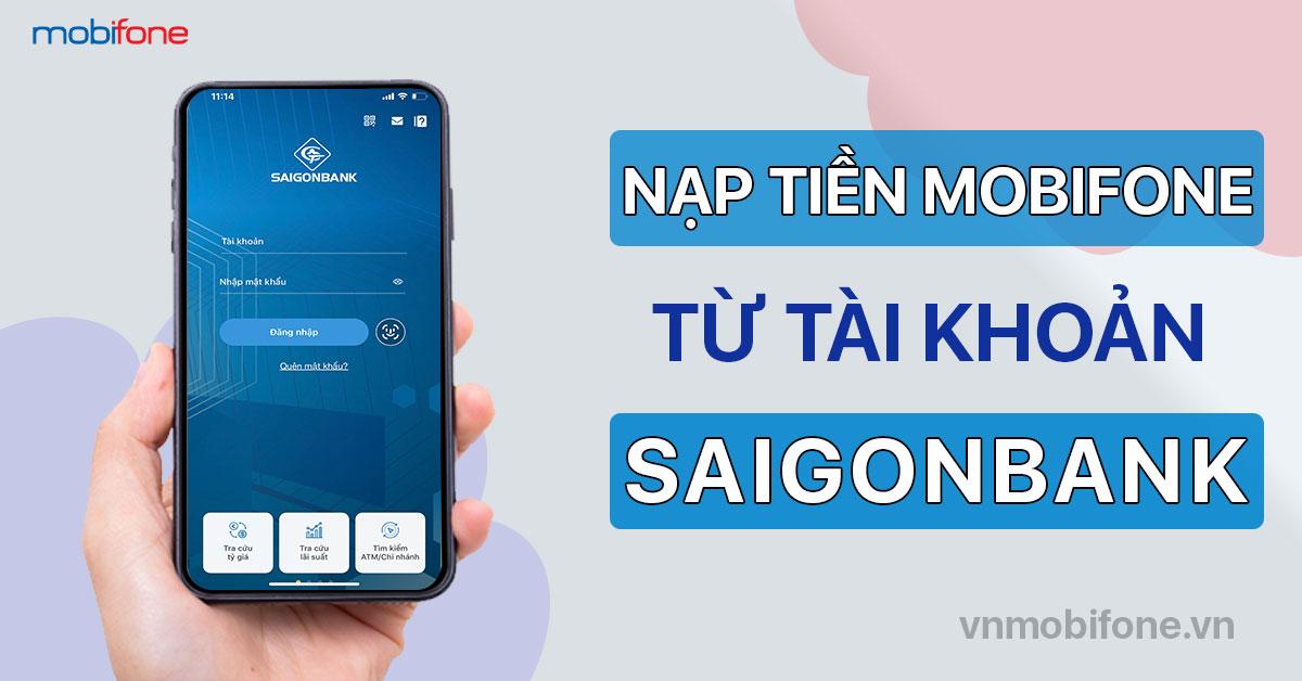 Nạp tiền điện thoại MobiFone qua ngân hàng SaiGonBank