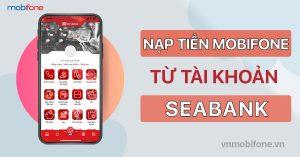 nap-tien-dien-thoai-mobifone-qua-seabank