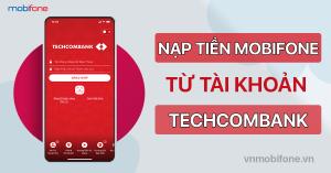nap-tien-dien-thoai-mobifone-qua-techcombank
