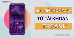 nap-tien-dien-thoai-mobifone-qua-tpbank