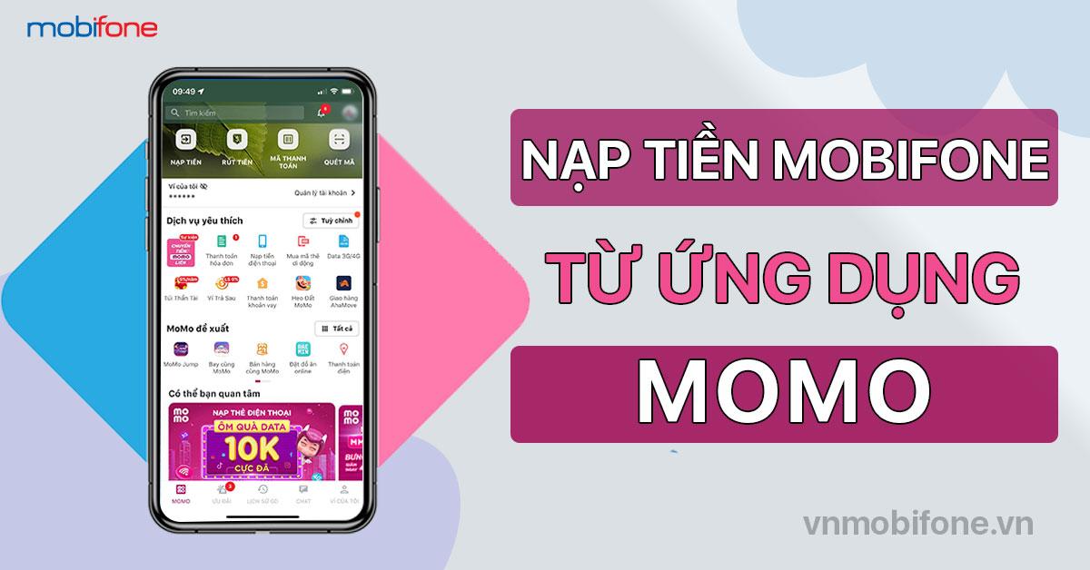 Cách nạp tiền điện thoại MobiFone bằng Momo