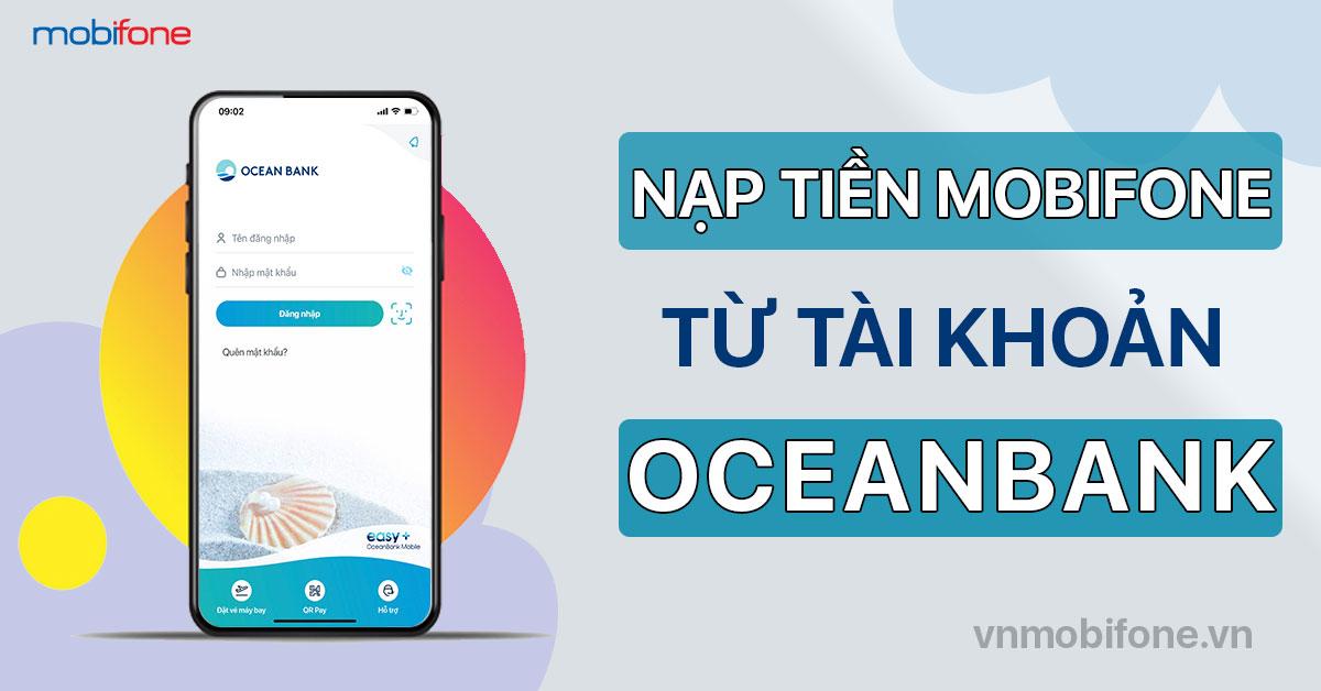NẠp tiền điện thoại MobiFone qua ứng dụng Easy OceanBank Mobile
